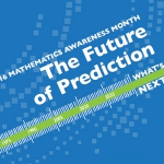 2016 Math Awareness Month: The Future of Prediction