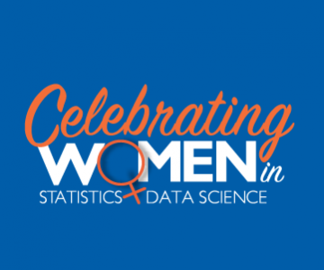Celebrating Women in Statistics and Data Science